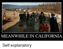 California Meme - meanwhile in california self explanatory meme on me me
