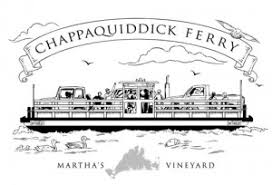 Do Chappaquiddick Chappaquiddick The Chappy Ferry Martha S Vineyard