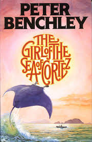 Peter Benchely - the of the sea of cortez by peter benchley