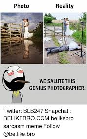 Meme Photographer - photo reality we salute this genius photographer twitter blb247