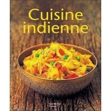cuisine indon駸ienne cuisine indienne broché bikash kumar marcela kumar achat