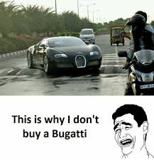 Bugatti Meme - this is why i don t buy a bugatti meme on me me