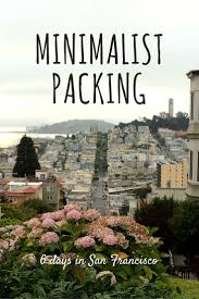 san francisco weather thanksgiving minimalist packing for 6 days in san francisco u2013 simply travel