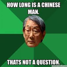 Chinese Man Meme - long is a chinese man