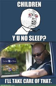 Sleep Deprived Meme - samuel l jackson s solution to sleep deprived parents we know