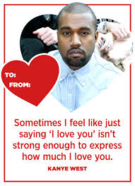quotes kanye west 10 kanye quotes that sum up how you feel this valentine u0027s day
