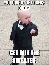 Code Meme - you forgot the dress code get out the sweater baby godfather