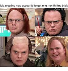Create Memes Free - me creating new accounts to get one month free trials meme on me me