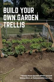 how to build a garden trellis gardening squash pumpkins