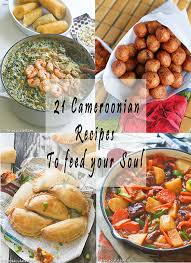 traditional cuisine recipes 21 traditional cameroonian foods to feed your soul
