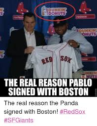 Red Sox Memes - dunkin donuts redsox redsox adunkin nonuts sox the real reason pablo