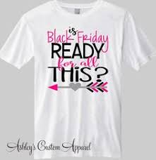 black friday shirt designs are you ready for black friday team crazy black friday shirts