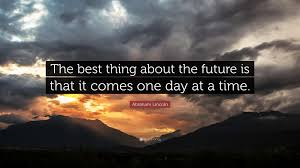quotes about leadership lincoln abraham lincoln quote u201cthe best thing about the future is that it
