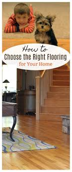 how to choose the right flooring for your home the adventures of