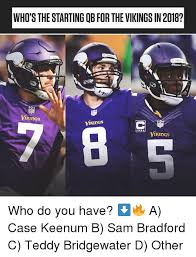 Sam Bradford Memes - who s the starting qb for the vikings in 2018 vi kings who do you