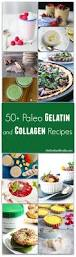50 paleo gelatin and collagen recipes