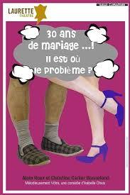 30 ans mariage 30 ans de mariage il est ou le probleme laurette