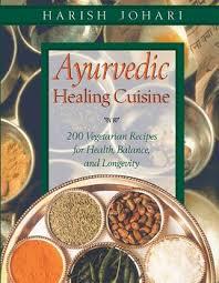ebook cuisine ayurvedic healing cuisine ebook by harish johari official