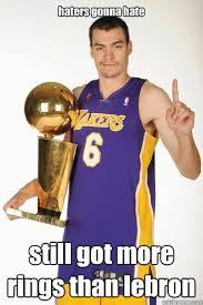 Lebron Hater Memes - haters gonna hate still got more rings than lebron adam morrison