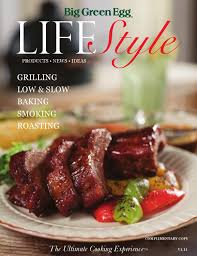 big green egg lifestyle by big green egg issuu