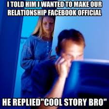 Relationship Memes Facebook - cool story bro facebook official know your meme