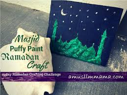 karima u0027s crafts guest post amuslimmama 5 ramadan crafts for