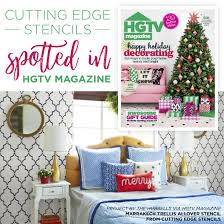 Hgtv Holiday Home Decorating Cutting Edge Stencils Spotted In Hgtv Magazine Stencil Stories