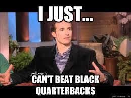 Drew Brees Memes - i just can t beat black quarterbacks drew brees on his losses