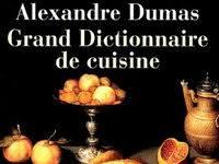 alexandre dumas dictionnaire de cuisine alexandre dumas et grand dictionnaire de cuisine