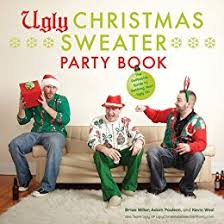 Images Of Ugly Christmas Sweater Parties - amazon com ugly christmas sweater party book ebook brian miller