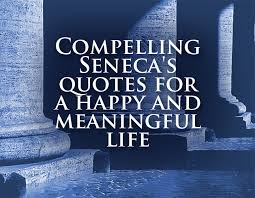 compelling seneca s quotes for a and meaningful quotes2love