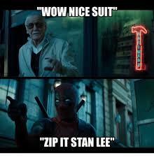 Zip Meme - wow nice suit 2 zip it stan lee meme on esmemes com