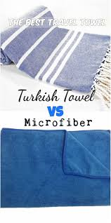 travel towel images The best travel towel turkish towel vs microfiber towel eat jpg