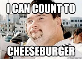 Ed Meme - i can count to cheeseburger special ed quickmeme