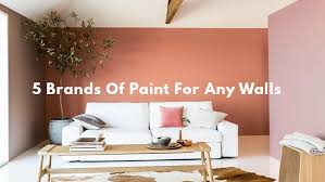 the 5 brands of paint for any walls malaysia u0027s no 1 interior
