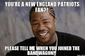 Patriots Fans Memes - you re a new england patriots fan please tell me when you joined