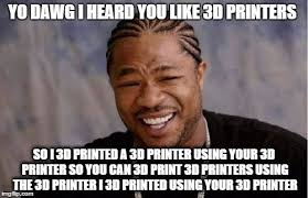 3d Meme - yo dawg heard you meme imgflip
