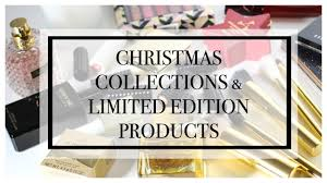christmas collections what s new christmas collections limited edition products
