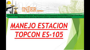 manejo estacion topcon es 105 washington rozo m youtube
