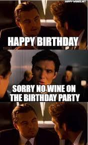 Birthday Party Memes - happy birthday wine memes happy wishes