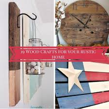 19 wood crafts for your rustic home favecrafts