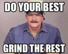 Grinding Meme - image result for welding grinder meme just weld it pinterest