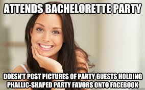 Bachelorette Memes - attends bachelorette party doesn t post pictures of party guests