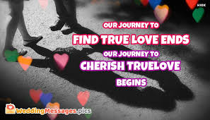 wedding quotes journey begins our journey to find true ends our journey to cherish true