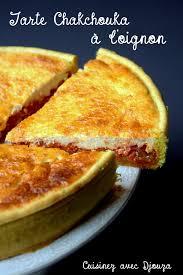 la cuisine de djouza tarte chakchouka tarte à l oignon recettes faciles recettes