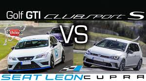 volkswagen easter vw golf gti clubsport s vs seat leon cupra ultimate nürburgring