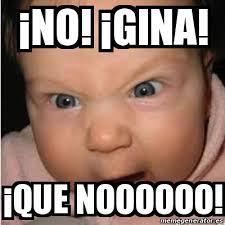 Gina Meme - meme bebe furioso 癲no 癲gina 癲que noooooo 16119568