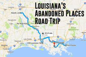 we you to take this road trip to louisiana s most abandoned