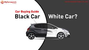 mycarsearch car buying guide black car or white car