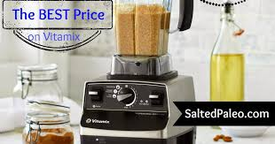 vitamix blender black friday salted paleo black friday and holiday vitamix specials for 2015